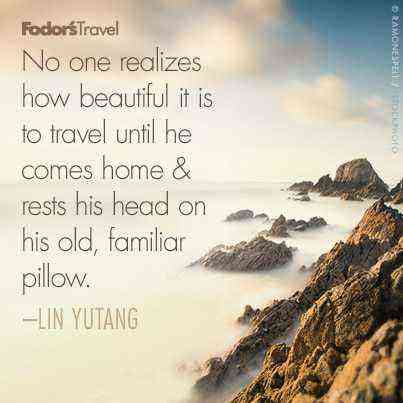 Travel Quote of the Week: On Returning Home – Fodors ...