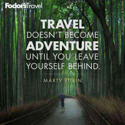 Travel Quote Of The Week On Adventure Fodors Travel Guide